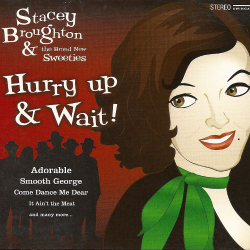 Stacey Broughton & The Brand New Sweeties - Hurry Up & Wait! (Cover)