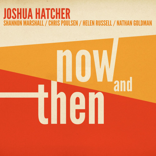 Josh Hatcher - Now and Then (Cover)